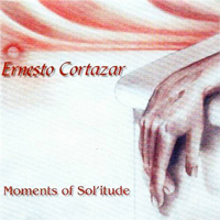 Ernesto Cortazar - Moments of Solitude